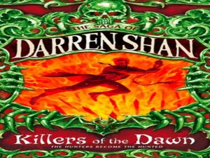Killers of the Dawn (The Saga of Darren Shan, Book 9)